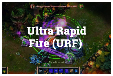 League Of Legends Modes - Ultra Rapid Fire