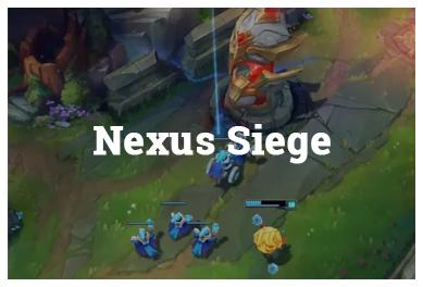 League Of Legends Modes - Nexus Siege