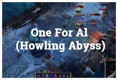 League Of Legends Modes - One for AI