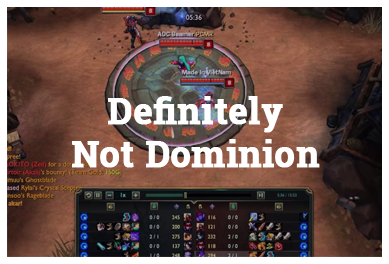 League Of Legends Modes - Definitely not Domination