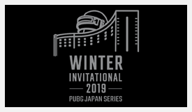 PUBG JAPAN SERIES Winter Invitational 2019