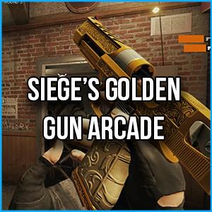 Siege's Golden Gun Arcade