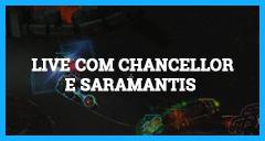 Live com Chancellor e Saramantis
