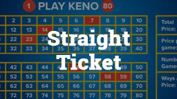 Keno Straight Ticket Online Casino Games