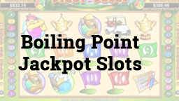 Boiling Point Jackpot Slots Online Casino Games