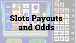Slots Payouts and Odds Online Casino Games