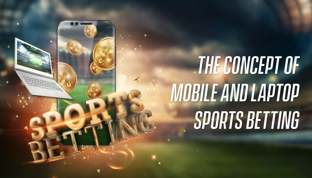 Concept of Mobile and Laptop Sports Betting