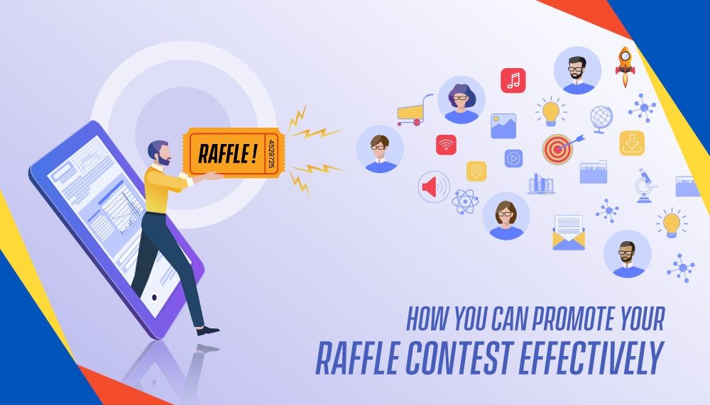 How you can promote your raffle contest effectively
