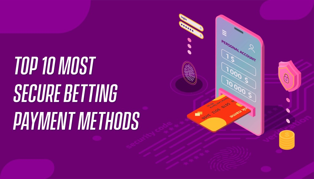 Top 10 Most Secure Betting Payment Method