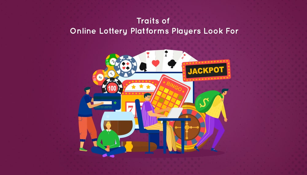 Traits of Online Lottery Platforms
